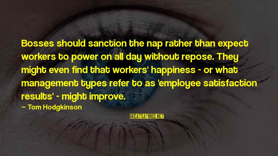 Basketball Coaches Wives Sayings By Tom Hodgkinson: Bosses should sanction the nap rather than expect workers to power on all day without