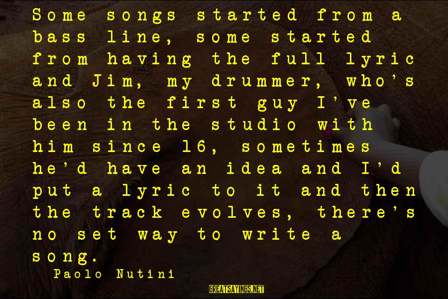 Bass'd Sayings By Paolo Nutini: Some songs started from a bass line, some started from having the full lyric and
