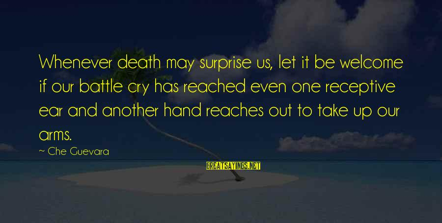 Battle Cry Sayings By Che Guevara: Whenever death may surprise us, let it be welcome if our battle cry has reached
