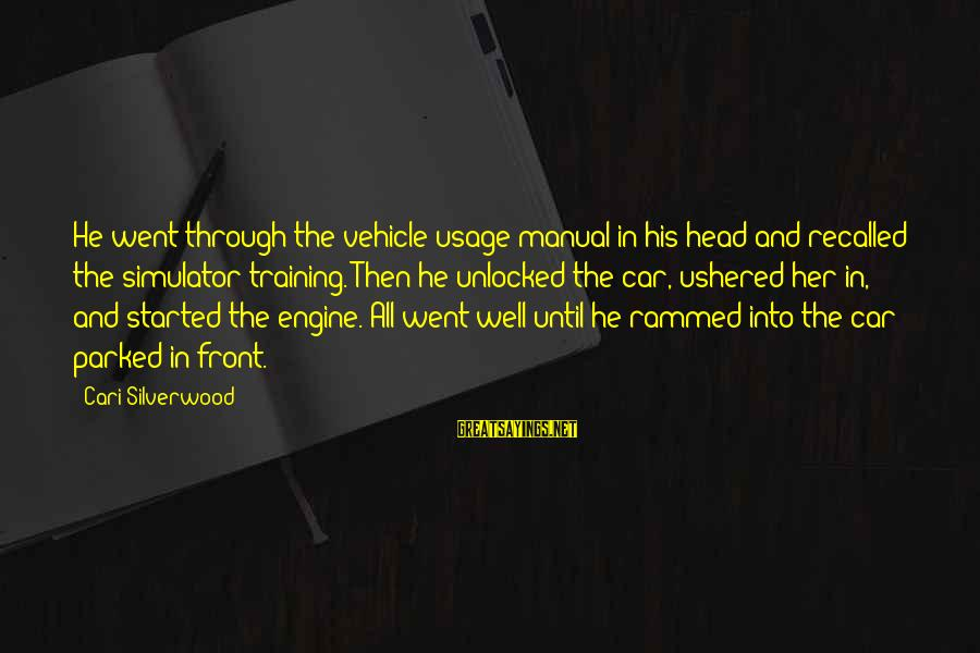 Bay Of Pigs Sayings By Cari Silverwood: He went through the vehicle usage manual in his head and recalled the simulator training.