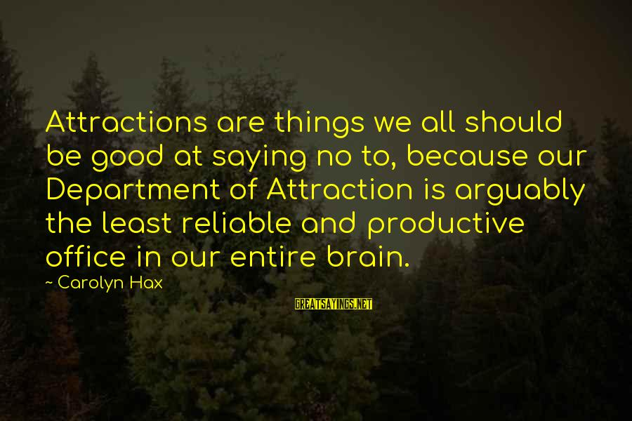 Be Good To All Sayings By Carolyn Hax: Attractions are things we all should be good at saying no to, because our Department