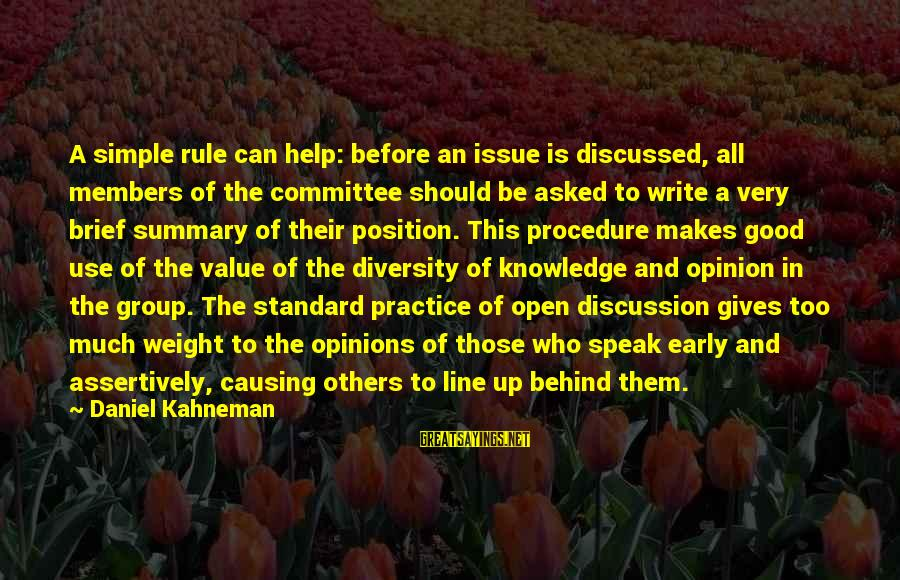 Be Good To All Sayings By Daniel Kahneman: A simple rule can help: before an issue is discussed, all members of the committee