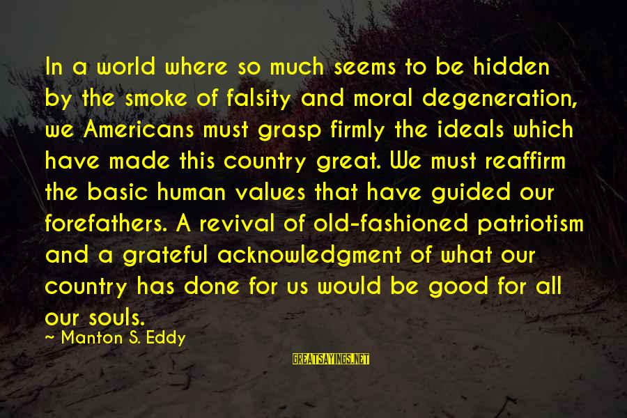 Be Good To All Sayings By Manton S. Eddy: In a world where so much seems to be hidden by the smoke of falsity