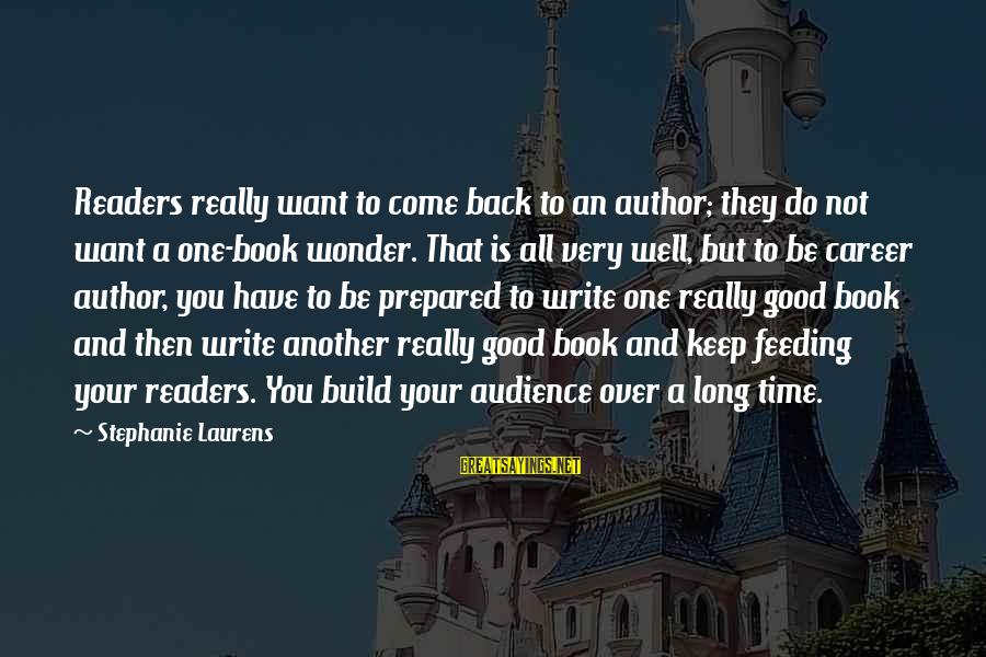 Be Good To All Sayings By Stephanie Laurens: Readers really want to come back to an author; they do not want a one-book