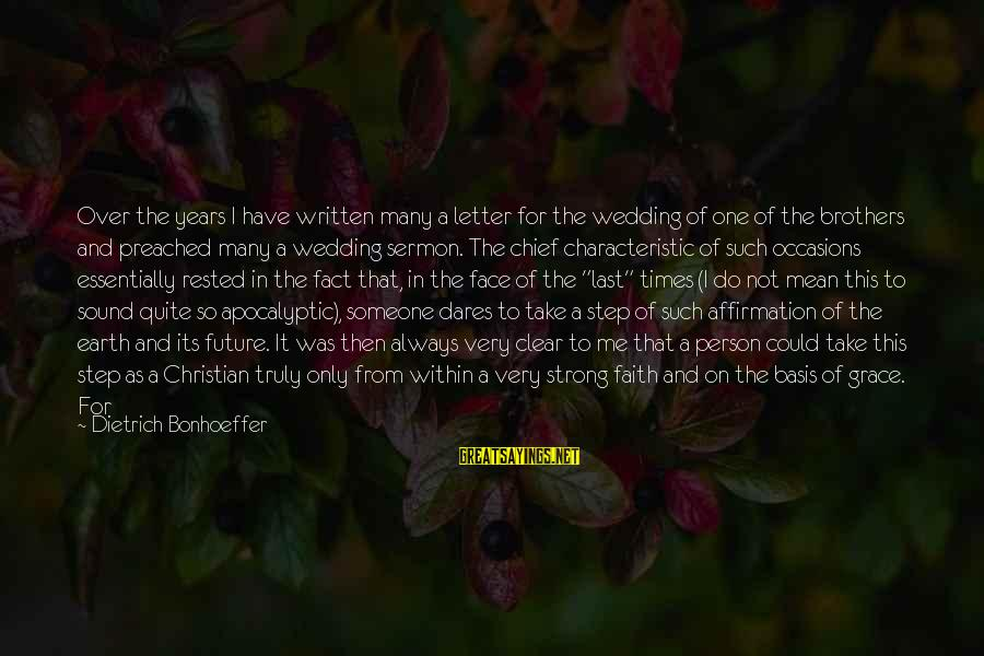 Be Strong And Have Faith Sayings By Dietrich Bonhoeffer: Over the years I have written many a letter for the wedding of one of