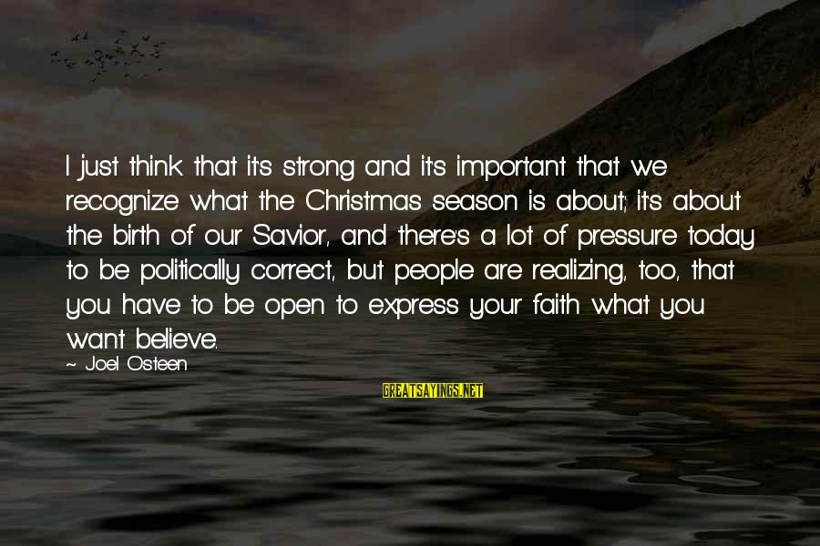 Be Strong And Have Faith Sayings By Joel Osteen: I just think that it's strong and it's important that we recognize what the Christmas