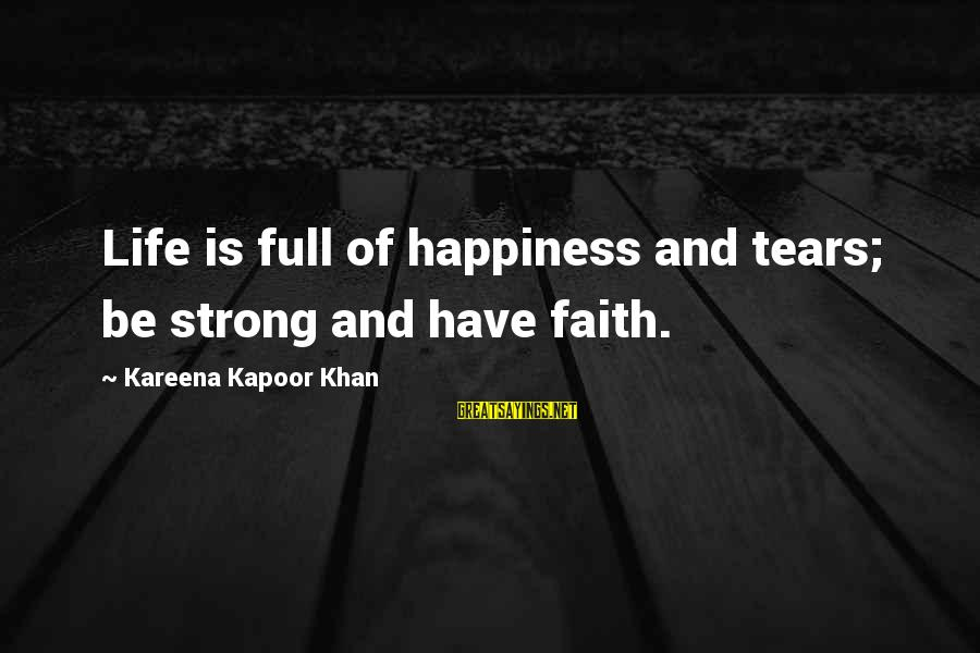 Be Strong And Have Faith Sayings By Kareena Kapoor Khan: Life is full of happiness and tears; be strong and have faith.