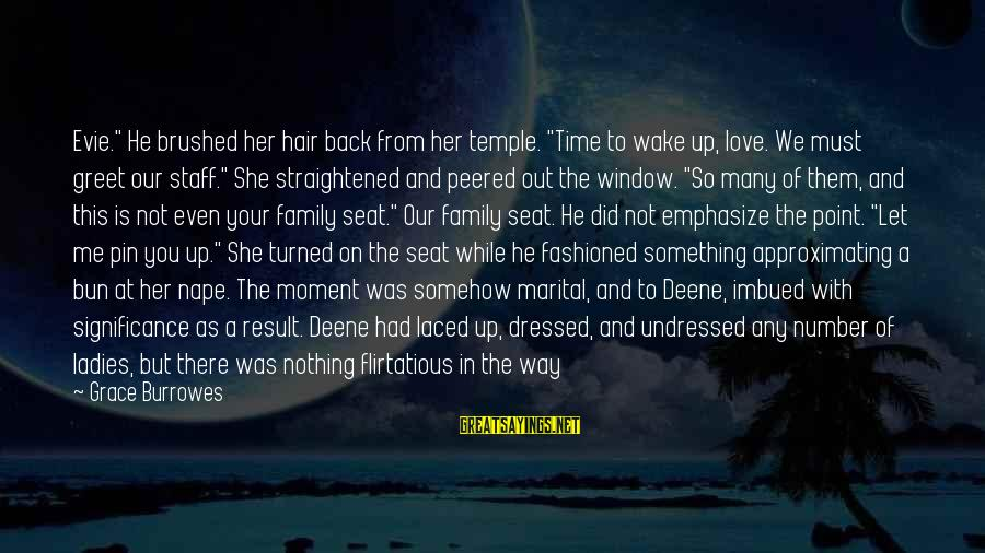 """Be Who Your Are Sayings By Grace Burrowes: Evie."""" He brushed her hair back from her temple. """"Time to wake up, love. We"""