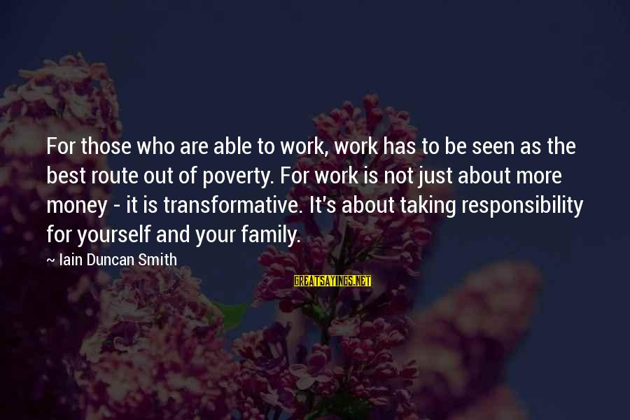 Be Who Your Are Sayings By Iain Duncan Smith: For those who are able to work, work has to be seen as the best