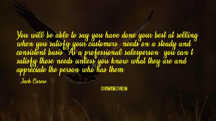 Be Who Your Are Sayings By Jack Carew: You will be able to say you have done your best at selling when you