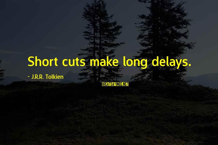 Beach Blanket Bingo Movie Sayings By J.R.R. Tolkien: Short cuts make long delays.