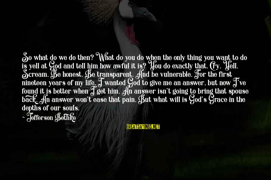 Beardom Sayings By Jefferson Bethke: So what do we do then? What do you do when the only thing you