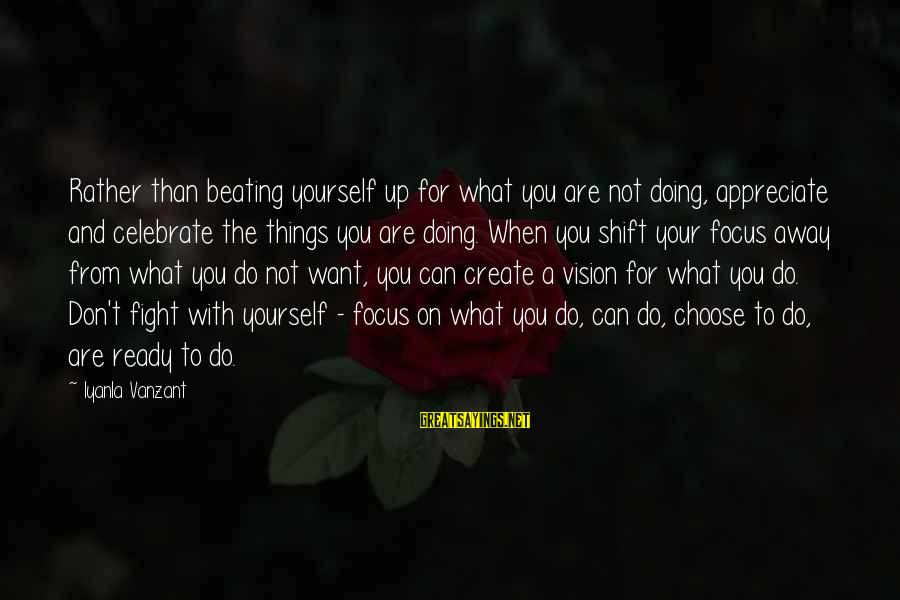 Beating Yourself Up Sayings By Iyanla Vanzant: Rather than beating yourself up for what you are not doing, appreciate and celebrate the