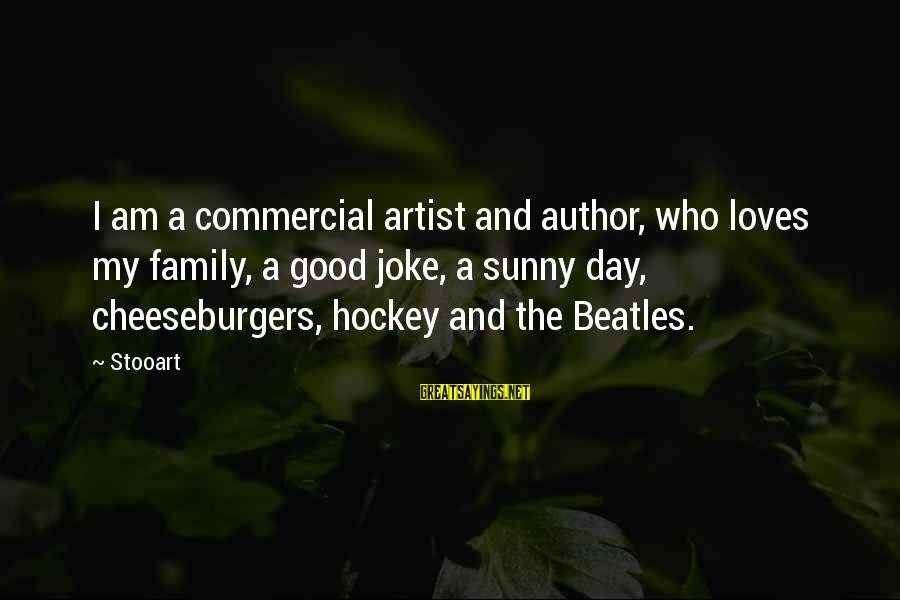 Beatles Sayings By Stooart: I am a commercial artist and author, who loves my family, a good joke, a