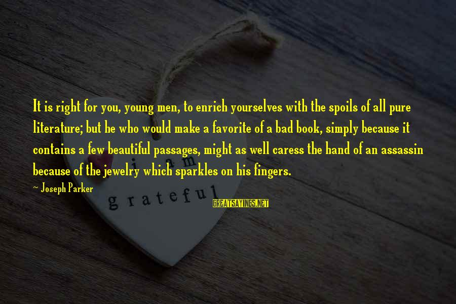 Beautiful Jewelry Sayings By Joseph Parker: It is right for you, young men, to enrich yourselves with the spoils of all