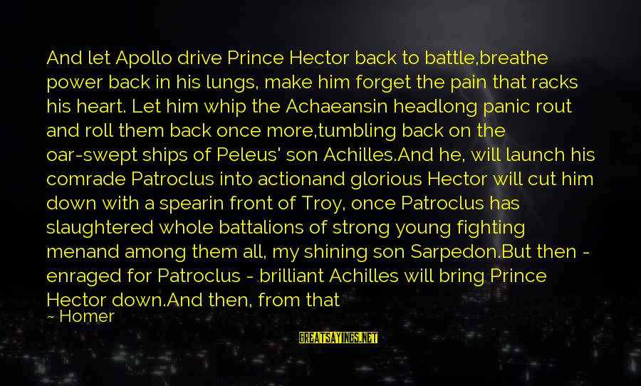 Beautiful New Baby Boy Sayings By Homer: And let Apollo drive Prince Hector back to battle,breathe power back in his lungs, make