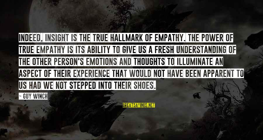 Beautiful Red Dress Sayings By Guy Winch: Indeed, insight is the true hallmark of empathy. The power of true empathy is its