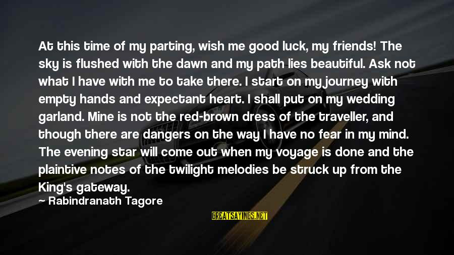Beautiful Red Dress Sayings By Rabindranath Tagore: At this time of my parting, wish me good luck, my friends! The sky is