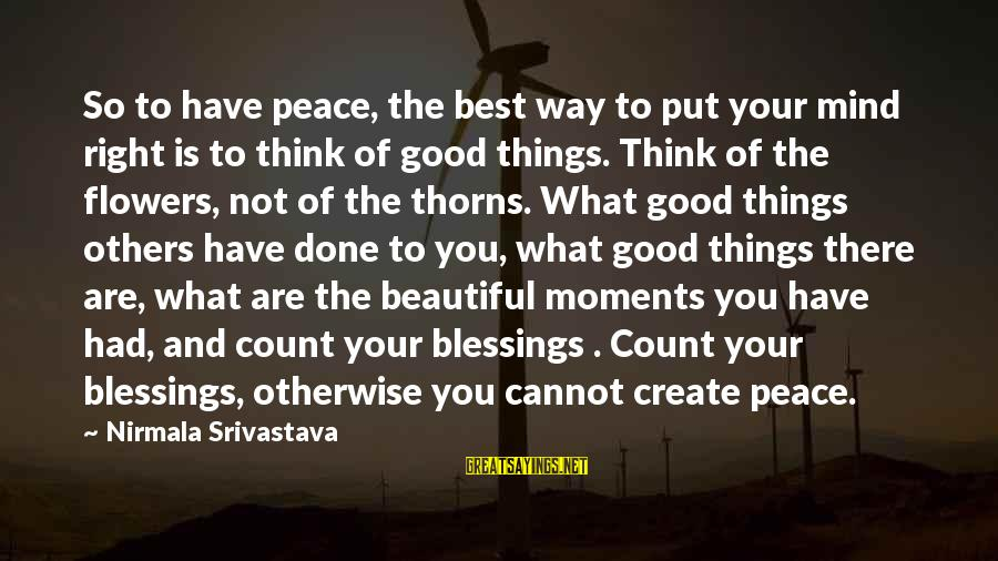 Beautiful You Sayings By Nirmala Srivastava: So to have peace, the best way to put your mind right is to think
