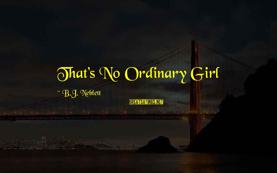 Beauty And Cute Sayings By B.J. Neblett: That's No Ordinary Girl