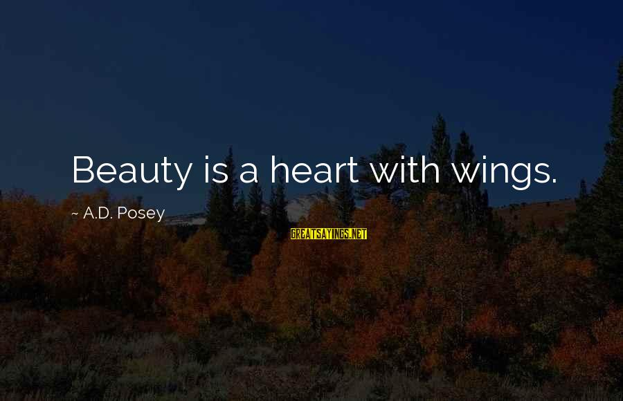 Beauty In Your Smile Sayings By A.D. Posey: Beauty is a heart with wings.