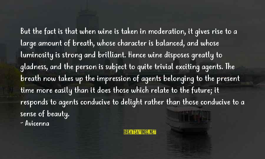 Beauty Takes Time Sayings By Avicenna: But the fact is that when wine is taken in moderation, it gives rise to