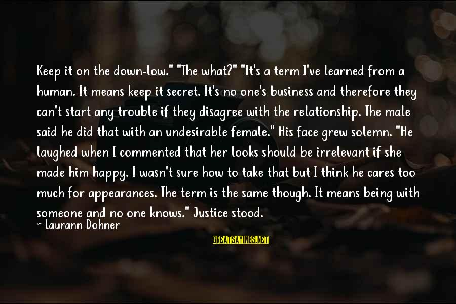 """Because She Cares Sayings By Laurann Dohner: Keep it on the down-low."""" """"The what?"""" """"It's a term I've learned from a human."""