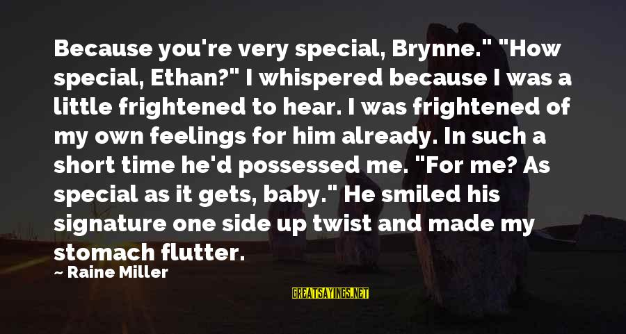 "Because You're Special Sayings By Raine Miller: Because you're very special, Brynne."" ""How special, Ethan?"" I whispered because I was a little"