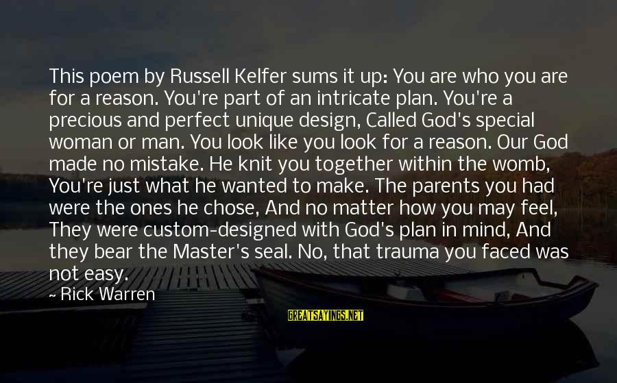 Because You're Special Sayings By Rick Warren: This poem by Russell Kelfer sums it up: You are who you are for a