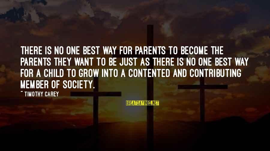 Become Parents Sayings By Timothy Carey: There is no one best way for parents to become the parents they want to