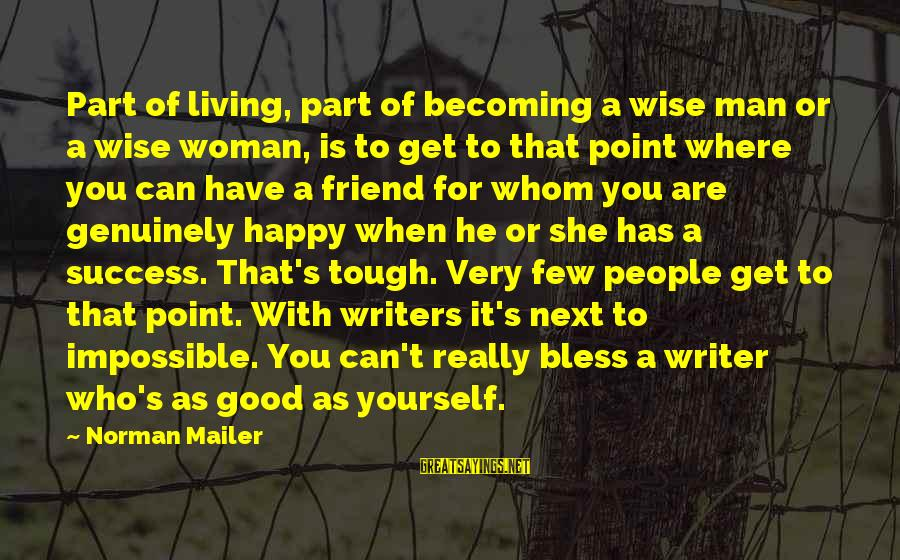 Becoming Who You Really Are Sayings By Norman Mailer: Part of living, part of becoming a wise man or a wise woman, is to