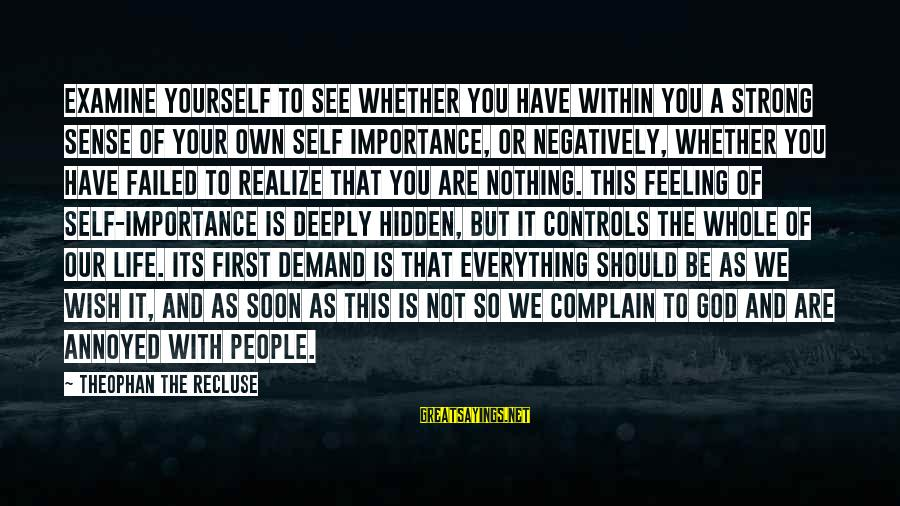 Bedrule Sayings By Theophan The Recluse: Examine yourself to see whether you have within you a strong sense of your own