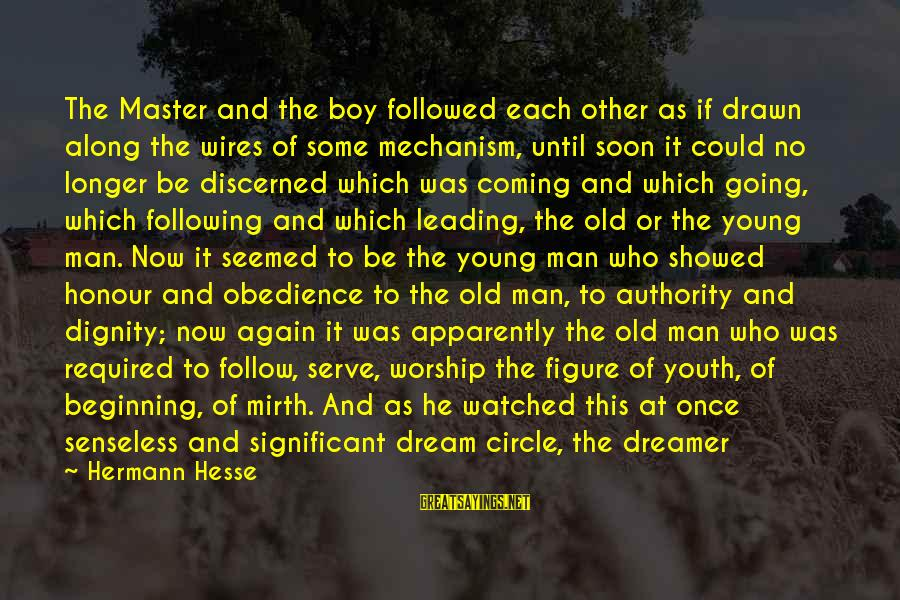 Beginning Life Again Sayings By Hermann Hesse: The Master and the boy followed each other as if drawn along the wires of