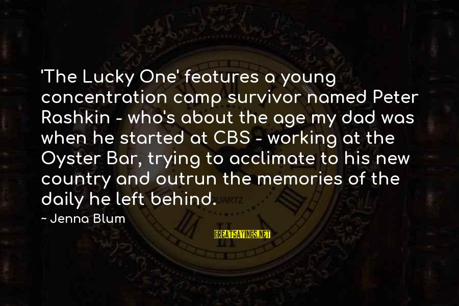 Behind The Bar Sayings By Jenna Blum: 'The Lucky One' features a young concentration camp survivor named Peter Rashkin - who's about