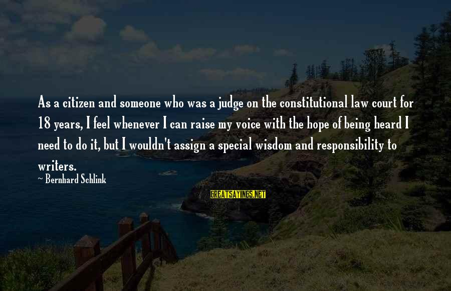 Being 18 Sayings By Bernhard Schlink: As a citizen and someone who was a judge on the constitutional law court for
