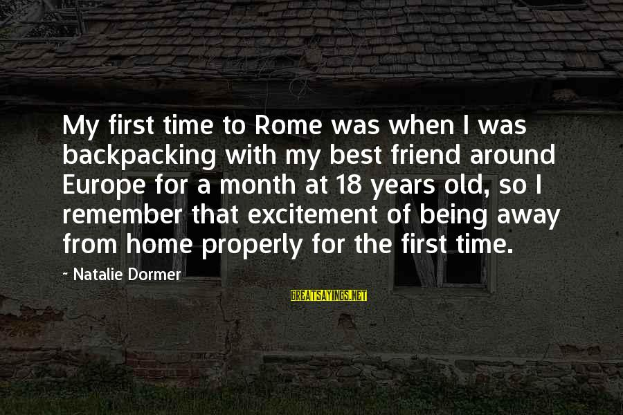 Being 18 Sayings By Natalie Dormer: My first time to Rome was when I was backpacking with my best friend around