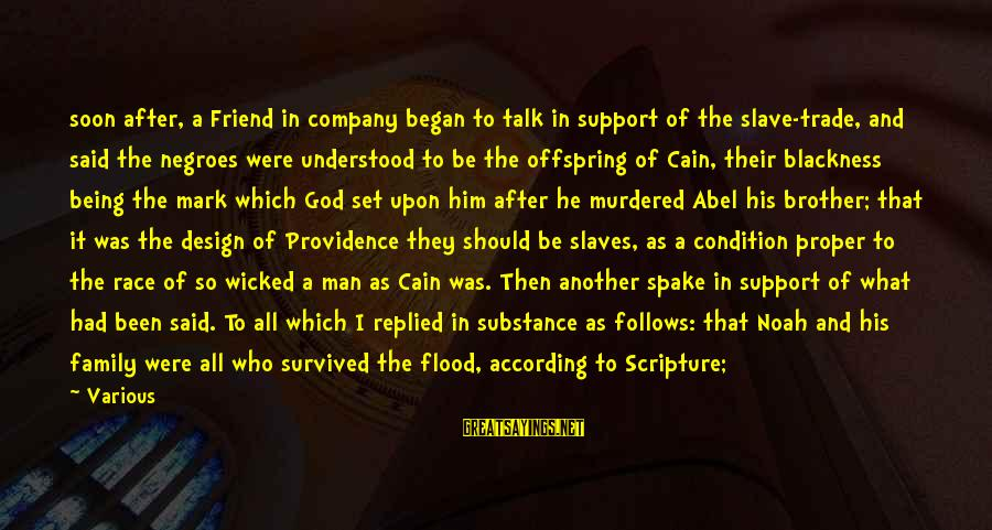 Being A Friend Of God Sayings By Various: soon after, a Friend in company began to talk in support of the slave-trade, and
