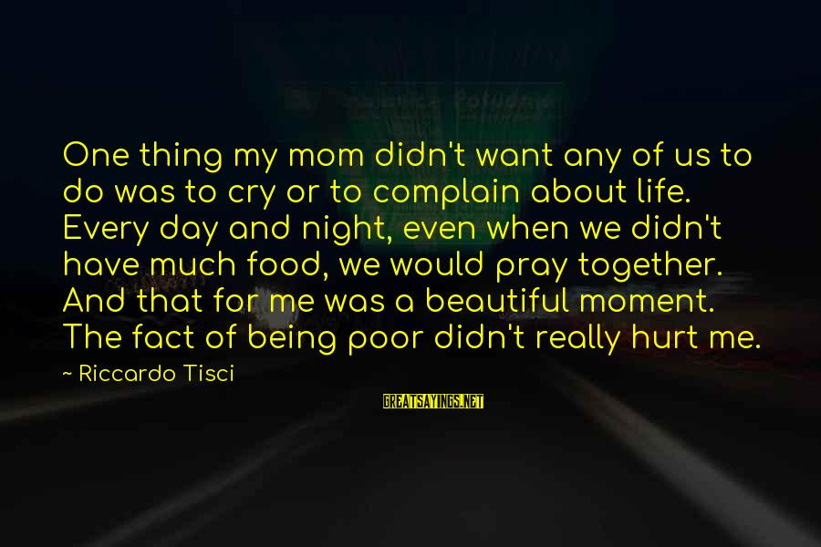 Being A Mom Sayings By Riccardo Tisci: One thing my mom didn't want any of us to do was to cry or