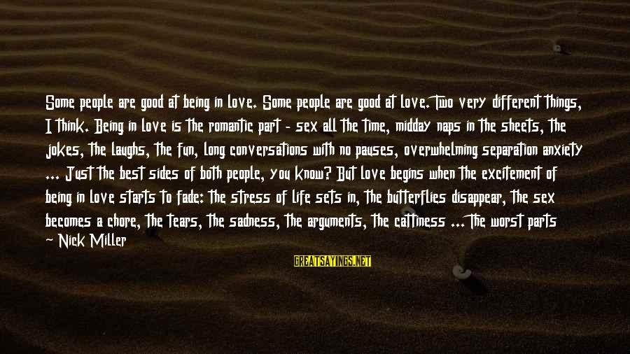 Being In Love For A Long Time Sayings By Nick Miller: Some people are good at being in love. Some people are good at love. Two