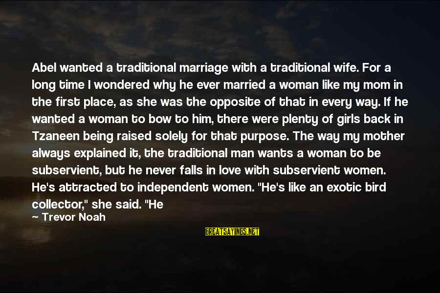 Being In Love For A Long Time Sayings By Trevor Noah: Abel wanted a traditional marriage with a traditional wife. For a long time I wondered