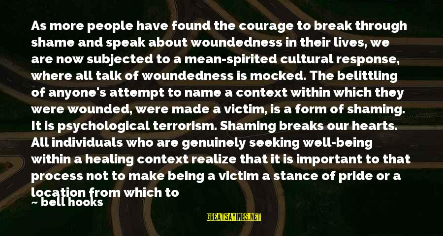 Being In Pain From Love Sayings By Bell Hooks: As more people have found the courage to break through shame and speak about woundedness