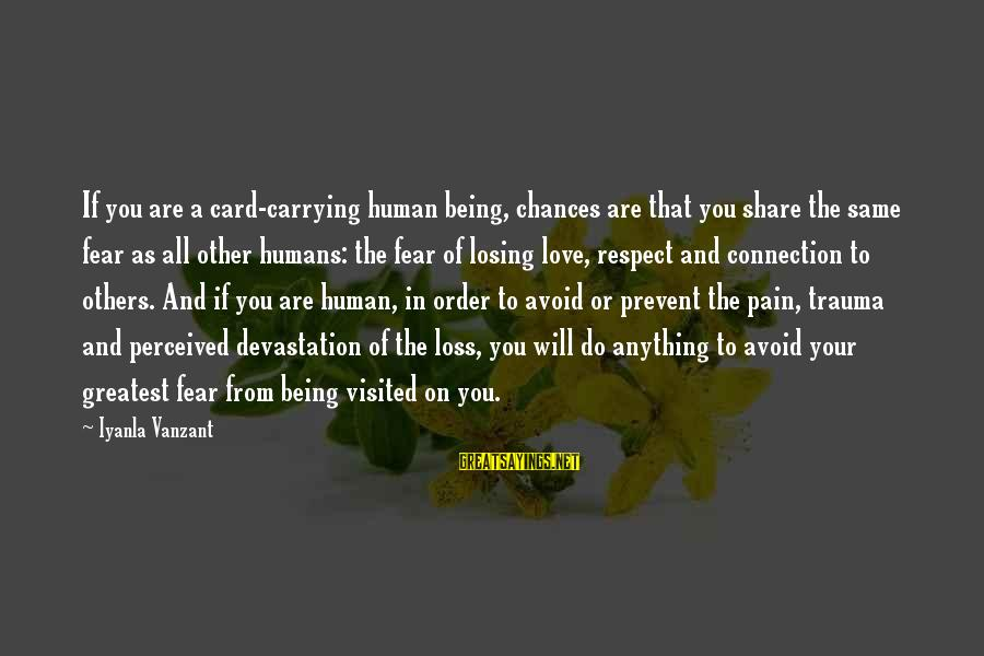 Being In Pain From Love Sayings By Iyanla Vanzant: If you are a card-carrying human being, chances are that you share the same fear
