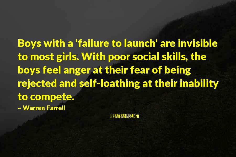 Being Invisible Sayings By Warren Farrell: Boys with a 'failure to launch' are invisible to most girls. With poor social skills,