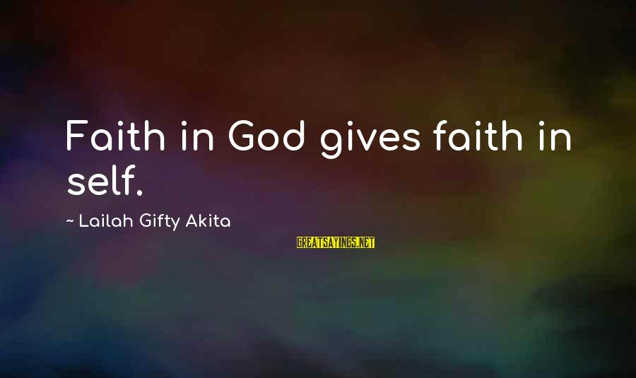 Being Lonely In A Marriage Sayings By Lailah Gifty Akita: Faith in God gives faith in self.
