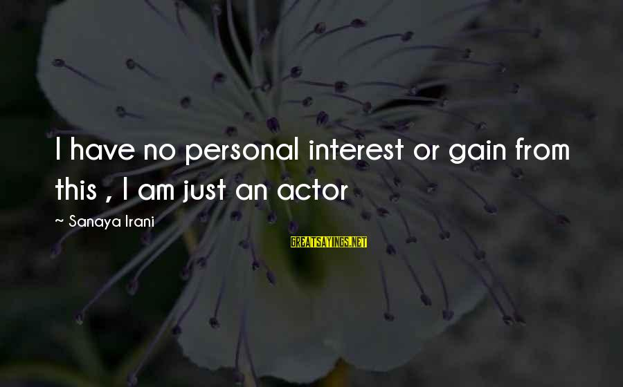 Being Lonely In A Marriage Sayings By Sanaya Irani: I have no personal interest or gain from this , I am just an actor