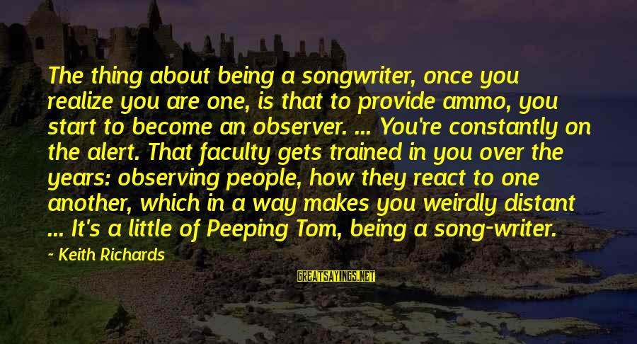 Being Over You Sayings By Keith Richards: The thing about being a songwriter, once you realize you are one, is that to