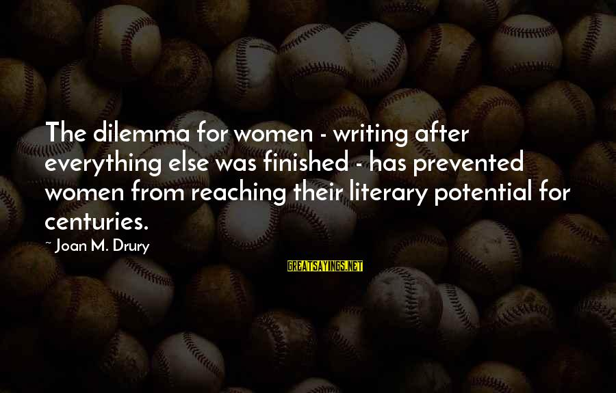 Being Ready For The Weekend Sayings By Joan M. Drury: The dilemma for women - writing after everything else was finished - has prevented women