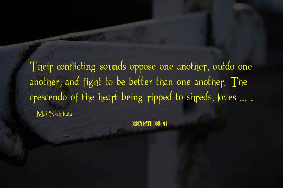 Being Ripped Off Sayings By Mai Nishikata: Their conflicting sounds oppose one another, outdo one another, and fight to be better than