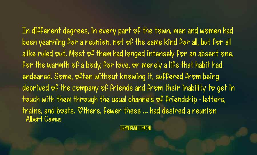Being Ruled Sayings By Albert Camus: In different degrees, in every part of the town, men and women had been yearning