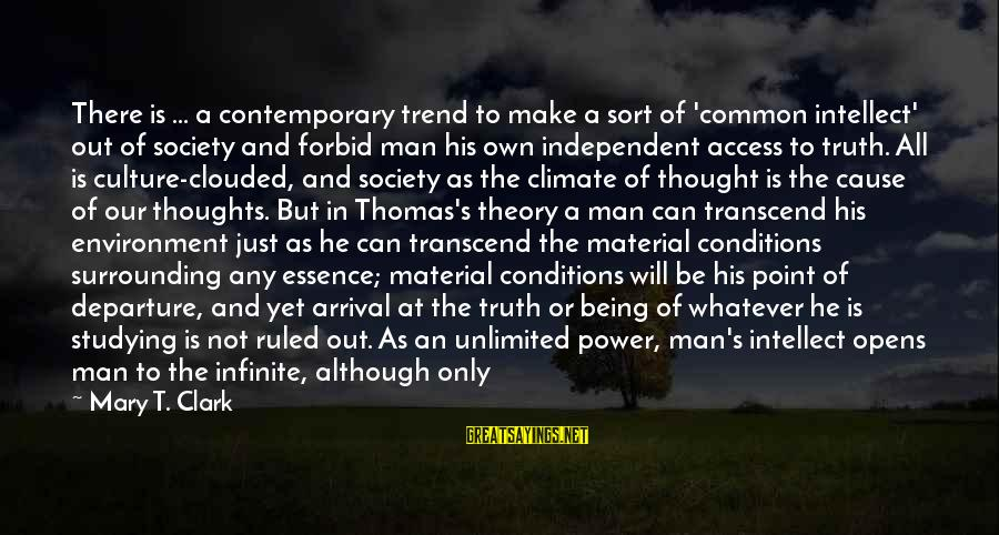 Being Ruled Sayings By Mary T. Clark: There is ... a contemporary trend to make a sort of 'common intellect' out of